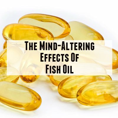 The mind altering effects of fish oil pacem for Advantages of fish oil