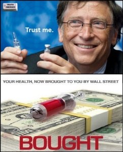 BILL GATES - TRUST ME.- YOUR HEALTH BROUGHT TO YOU BY WALL STREET. (TE)